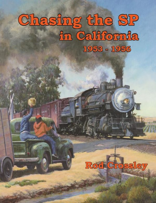 Chasing the SP in California 1953-1956