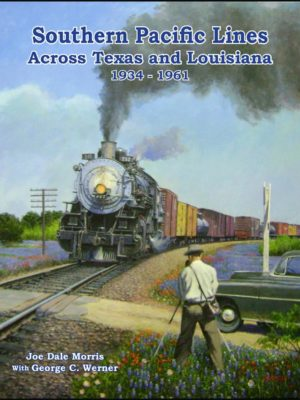 Southern Pacific Lines Across Texas and Louisiana 1934-1961