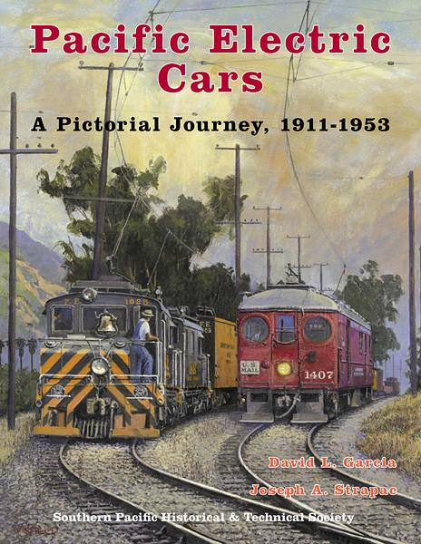 Pacific Electric Cars - A Pictorial Journey, 1911-1953