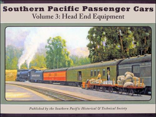 Southern Pacific Passenger Cars Volume III: Head End Equipment