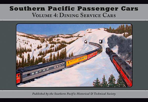 Southern Pacific Passenger Cars Volume IV: Dining Service Cars