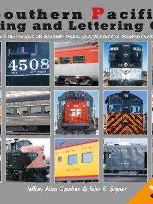 Southern Pacific Painting and Lettering Guide, 2nd Edition