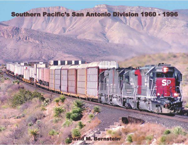 Southern Pacific's San Antonio Division 1960-1996